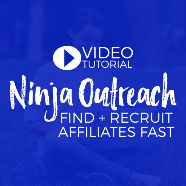 How to Find + Recruit Affiliates Using Ninja Outreach